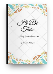 I'll Be There Poetry Collection Volume One